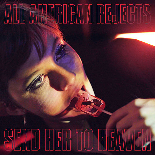 Send Her To Heaven von The All-American Rejects