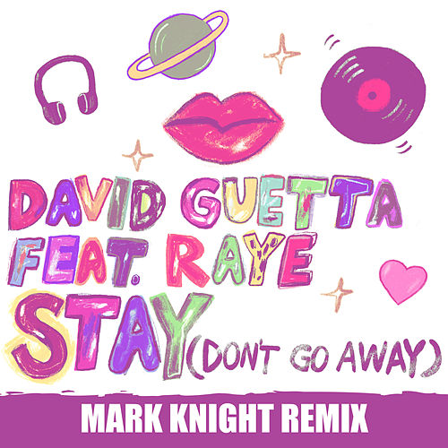 Stay (Don't Go Away) [feat. Raye] (Mark Knight Remix) by David Guetta