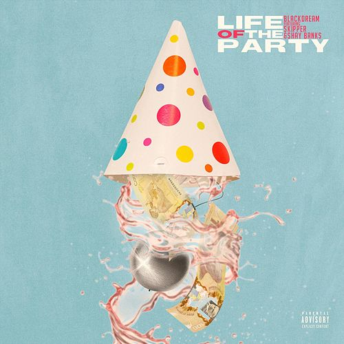 Life of the Party (feat. Shay Banks & Skipper) by Blackdream