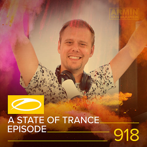 ASOT 918 - A State Of Trance Episode 918 von Various Artists