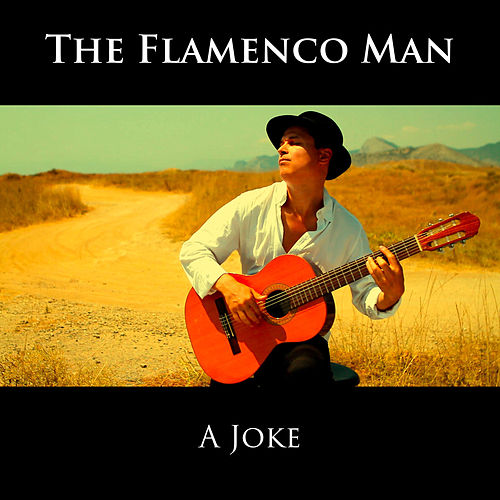 A Joke von The Flamenco Man