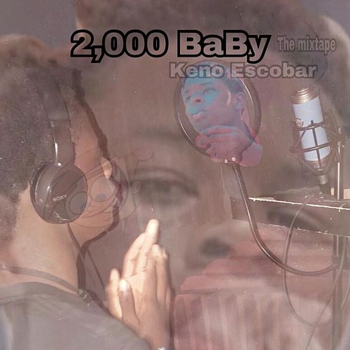 2,000 Baby the mixtape Pt1 by Keno Escobar