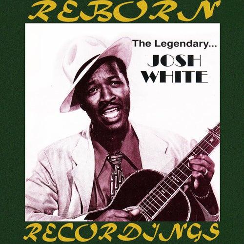 The Legendary Josh White (HD Remastered) by Josh White