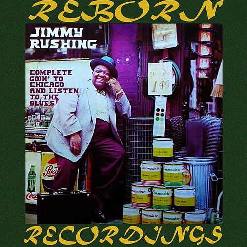 Complete Goin' to Chicago and Listen to the Blues (HD Remastered) by Jimmy Rushing