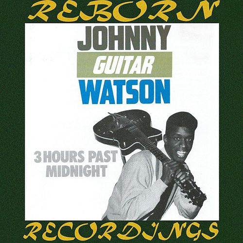 3 Hours Past Midnight (HD Remastered) de Johnny 'Guitar' Watson