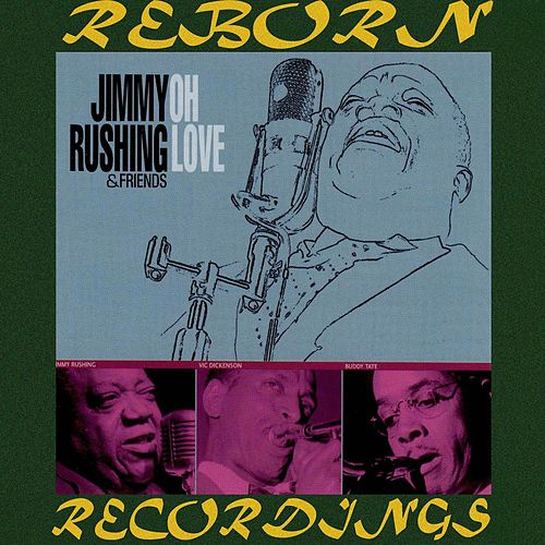 Oh Love (HD Remastered) by Jimmy Rushing