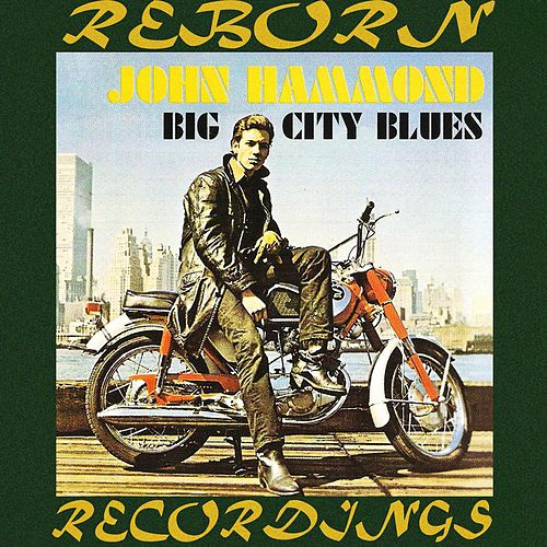 Big City Blues (HD Remastered) de John Hammond, Jr.
