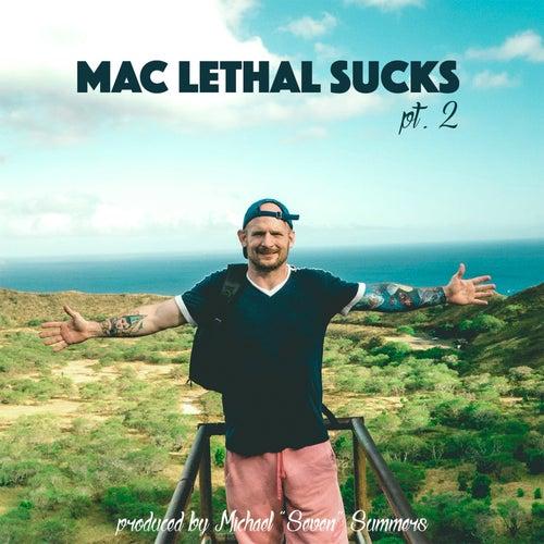 Mac Lethal Sucks, Pt. 2 van Mac Lethal