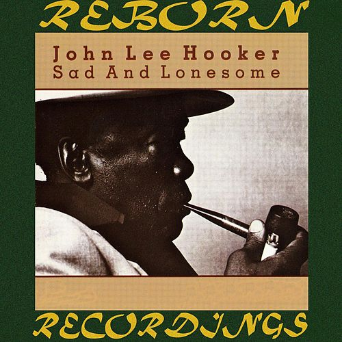 Sad And Lonesome (HD Remastered) de John Lee Hooker