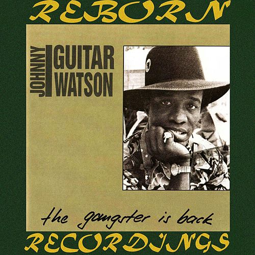 The Gangster Is Back (HD Remastered) von Johnny 'Guitar' Watson