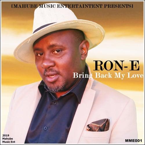 Bring Back My Love de Rone