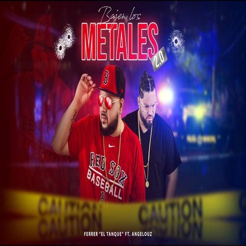 Bajen Los Metales 2.0 de Ferrer El Tanque