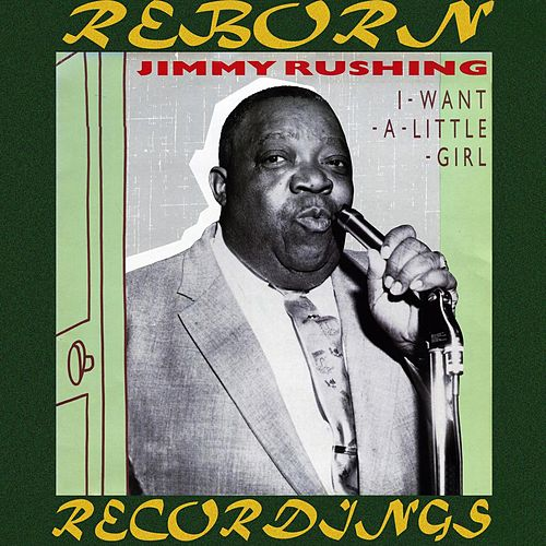 I Want A Little Girl (HD Remastered) by Jimmy Rushing