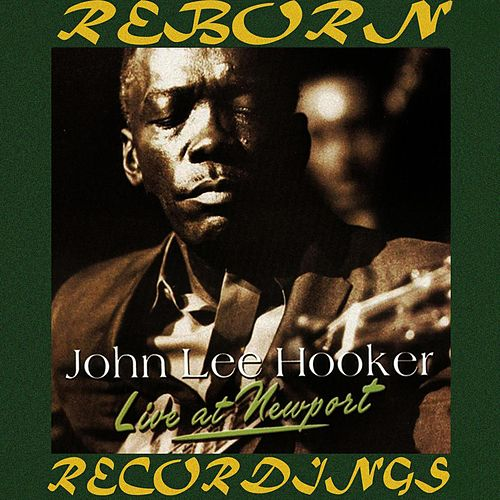 Live at Newport (HD Remastered) by John Lee Hooker