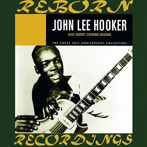 His Best Chess Sides (Chess 50th Anniversary Collection) (HD Remastered) by John Lee Hooker