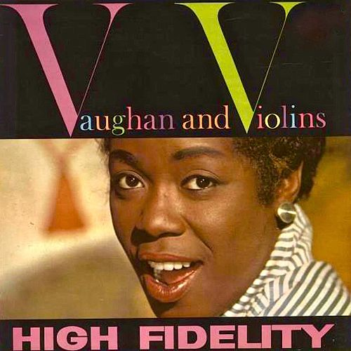 Vaughan And Violins (Remastered) by Sarah Vaughan