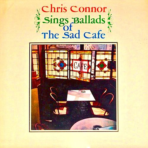 Sings Ballads of the Sad Cafe (Remastered) by Chris Connor