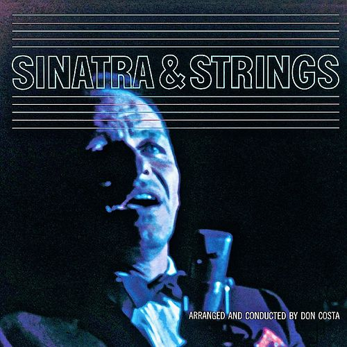 Sinatra and Strings (Remastered) von Frank Sinatra