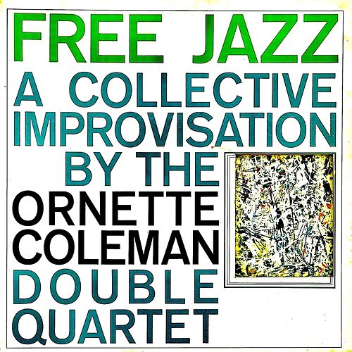 Free Jazz (Remastred) by Ornette Coleman