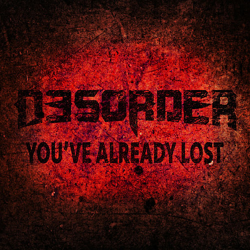 You've Already Lost de Desorder