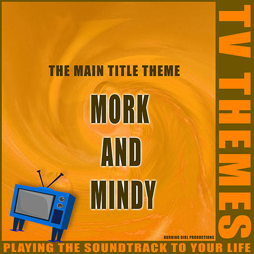 Mork and Mindy - The Main Title Theme de TV Themes