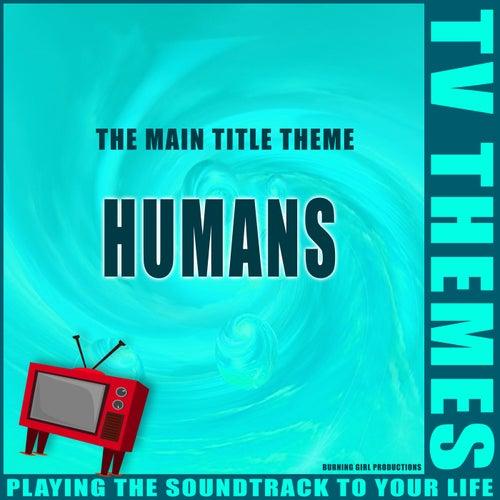 Humans - The Main Title Theme de TV Themes