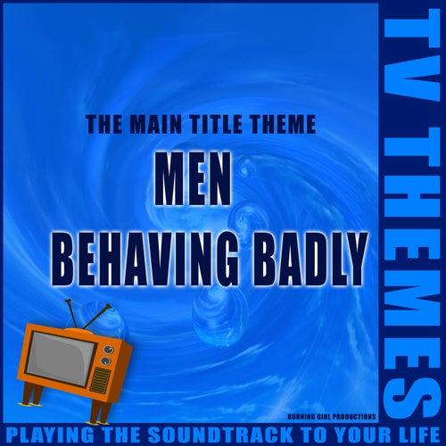 Men Behaving Badly - The Main Title Theme de TV Themes