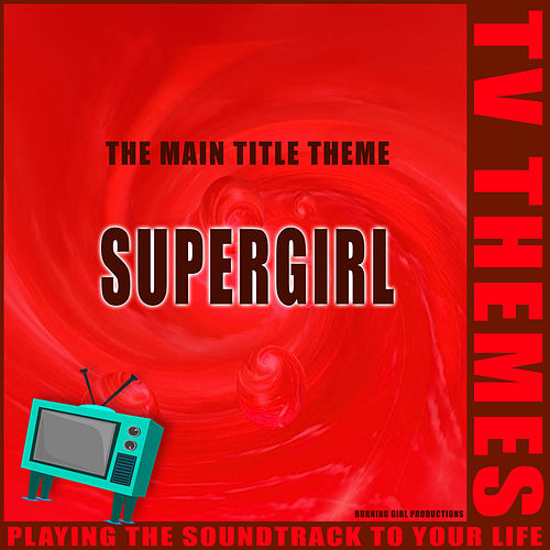 Supergirl - The Main Title Theme de TV Themes