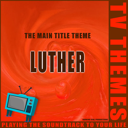 Luther - The Main Title Theme de TV Themes