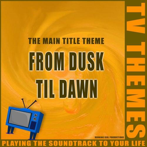 From Dusk Til Dawn - The Main Title Theme de TV Themes