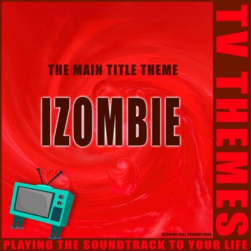 I-Zombie - The Main Title Theme de TV Themes