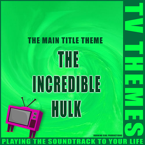 The Incredible Hulk - The Main Title Theme de TV Themes