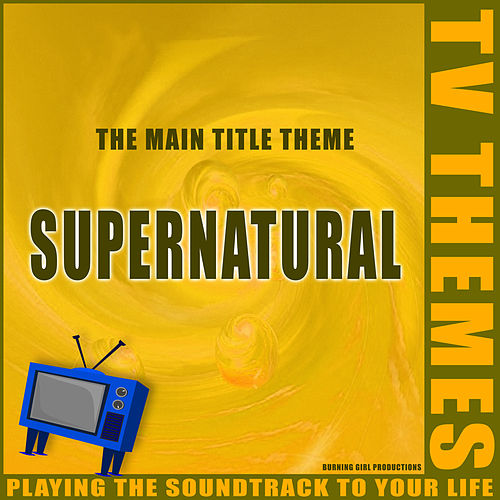 Supernatural - The Main Title Theme de TV Themes