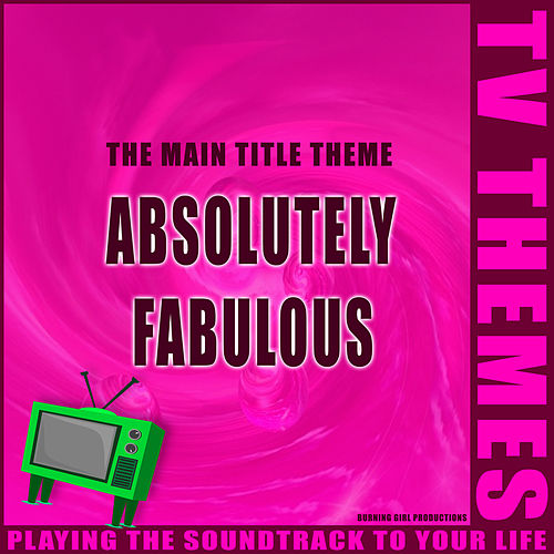 Absolutely Fabulous - The Main Title Theme de TV Themes