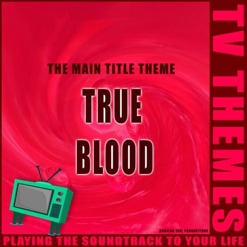 True Blood - The Main Title Theme de TV Themes