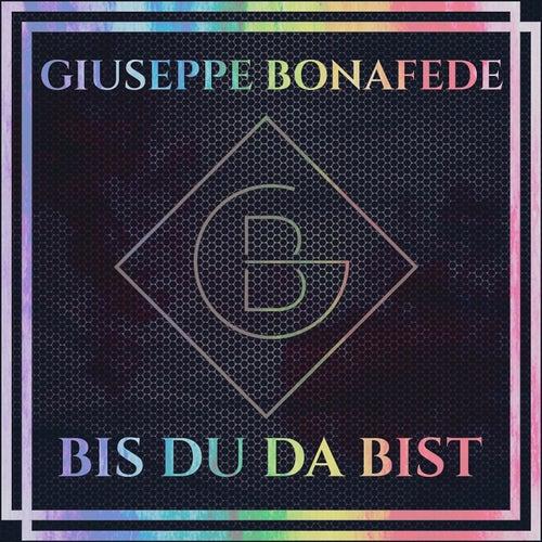 Bis du da bist by Giuseppe Bonafede