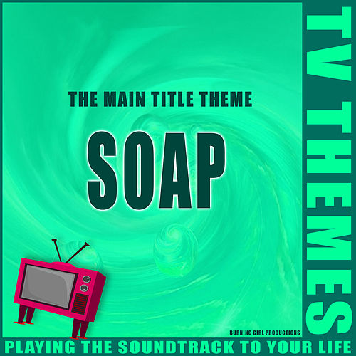 Soap - The Main Title Theme de TV Themes