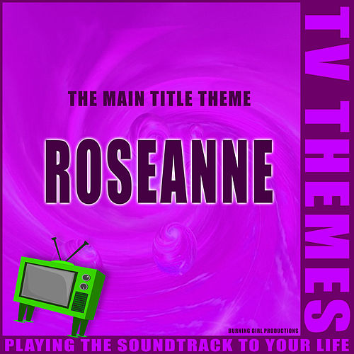 Roseanne - The Main Title Theme de TV Themes