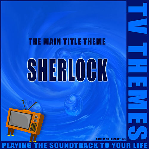 Sherlock - The Main Title Theme de TV Themes
