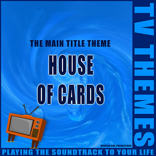 House of Cards - The Main Title Theme de TV Themes