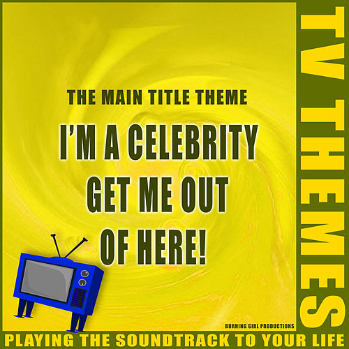 I'm A Celebrity Get Me Out Of Here! - The Main Title Theme de TV Themes