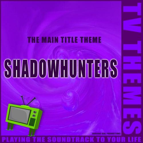 Shadowhunters - The Main Title Theme de TV Themes