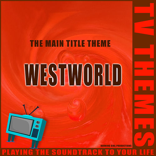 Westworld - The Main Title Theme de TV Themes