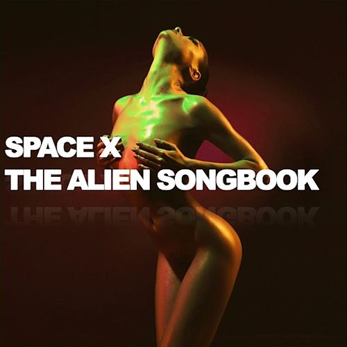 Space X The Alien Songbook by Various Artists