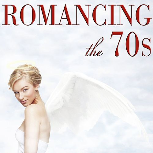 Romancing the '70s de Various Artists