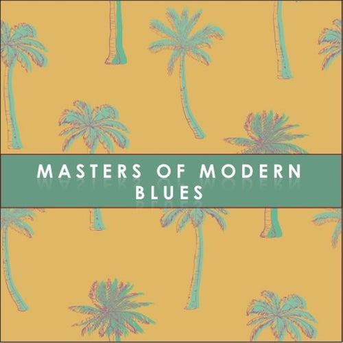 Masters of Modern Blues de Various Artists