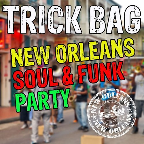 Trick Bag: New Orleans Soul & Funk Party by Various Artists