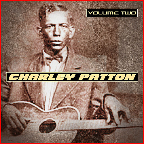 Charley Patton Volume Two by Charley Patton
