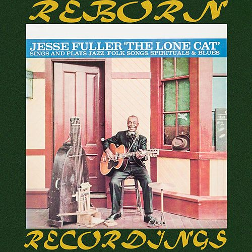 The Lone Cat (HD Remastered) by Jesse Fuller