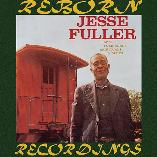 Jazz, Folk Songs, Spirituals And Blues (HD Remastered) by Jesse Fuller